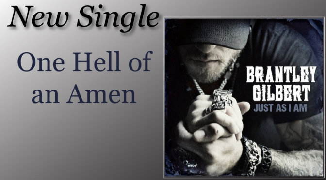 "Brantley Gilbert Strikes Emotional Chord with ""One Hell of an Amen"""